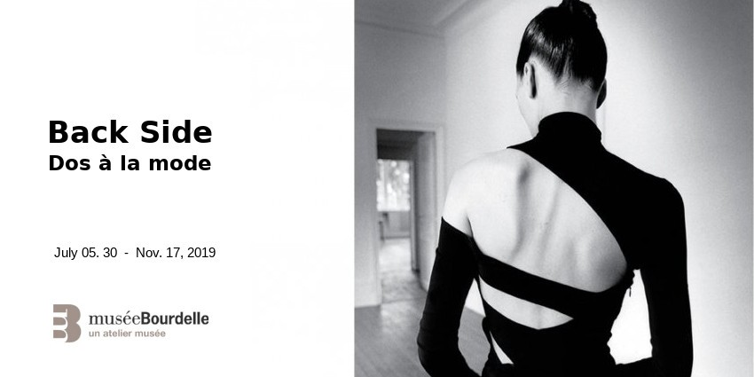 EXHIBITION // BACK SIDE - FASHION FROM BEHIND // MUSEE BOURDELLE // PARIS